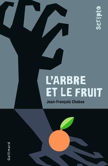 L'arbre et le fruit - Jean-François Chabas