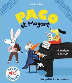 Paco et Mozart - Magali Le Huche