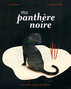 Ma panthère noire - Caroline Gamon, Anne Sibran