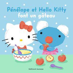Pénélope et Hello Kitty font un gâteau - Anne Gutman, Georg Hallensleben