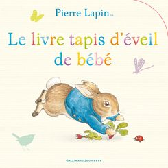 Pierre Lapin : Le livre tapis d'éveil de bébé - Beatrix Potter