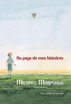 Au pays de mes histoires - Peter Bailey, Michael Morpurgo