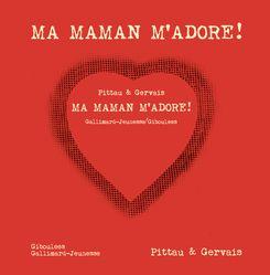Ma maman m'adore! - Bernadette Gervais, Francesco Pittau