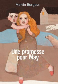 Une promesse pour May - Melvin Burgess, Pierre Mornet