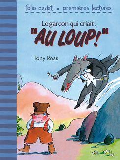Le garçon qui criait : «Au loup!» - Tony Ross