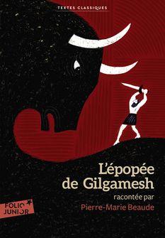 L'épopée de Gilgamesh -  Anonymes, Rémi Saillard
