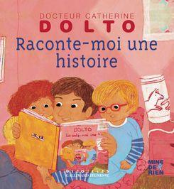 Raconte-moi une histoire - Catherine Dolto, Colline Faure-Poirée, Frédérick Mansot