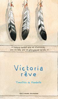 Victoria rêve - Timothée de Fombelle, François Place