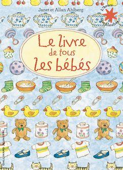 Le livre de tous les bébés - Janet et Allan Ahlberg