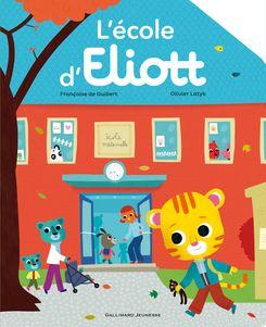 L'école d'Eliott - Françoise de Guibert, Olivier Latyk