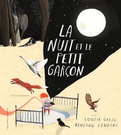 La nuit et le petit garçon - Louise Greig, Ashling Lindsay