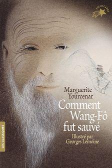 Comment Wang-Fô fut sauvé - Georges Lemoine, Marguerite Yourcenar