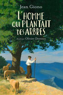 L'homme qui plantait des arbres - Olivier Desvaux, Jean Giono