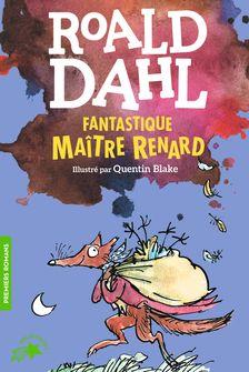 Fantastique Maître Renard - Quentin Blake, Roald Dahl
