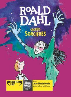 Sacrées Sorcières - Roald Dahl