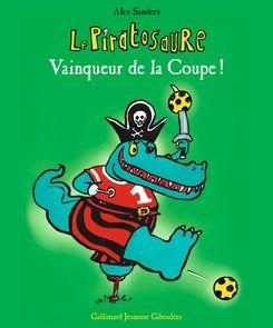 Le Piratosaure Vainqueur de la Coupe ! - Alex Sanders