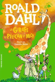La girafe, le pélican et moi - Quentin Blake, Roald Dahl