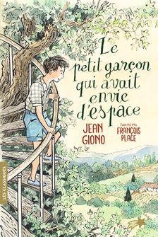 Le petit garçon qui avait envie d'espace - Jean Giono, François Place