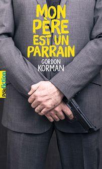 Mon père est un parrain - Gordon Korman