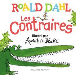 Les contraires - Quentin Blake, Roald Dahl