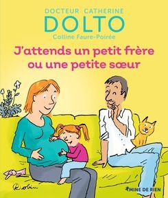 J'attends un petit frère ou une petite sœur - Catherine Dolto, Colline Faure-Poirée,  Robin