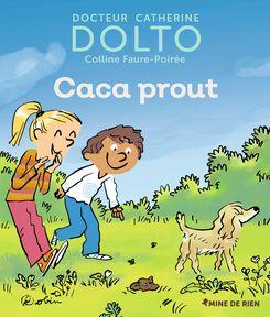 Caca prout - Catherine Dolto, Colline Faure-Poirée,  Robin
