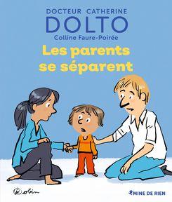 Les parents se séparent - Catherine Dolto, Colline Faure-Poirée,  Robin
