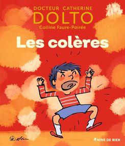 Les colères - Catherine Dolto, Colline Faure-Poirée,  Robin