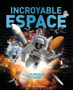 Incroyable espace - Clive Gifford
