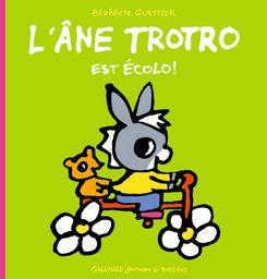 L'âne Trotro est écolo! - Bénédicte Guettier