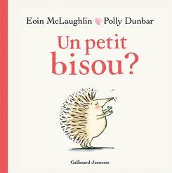 Un petit bisou? - Polly Dunbar, Eoin McLaughlin
