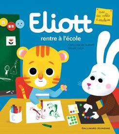 Eliott rentre à l'école - Françoise de Guibert, Olivier Latyk