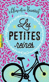 Les petites reines - Clémentine Beauvais