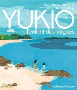 YUKIO, l'enfant des vagues - Karine Daisay, Jean-Baptiste Del Amo