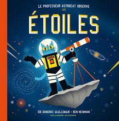 Le professeur Astrocat observe les étoiles - Ben Newman, Dominic Walliman