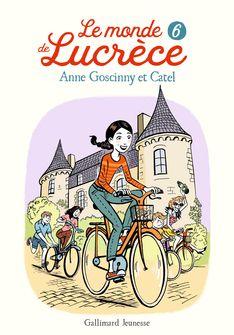 Le monde de Lucrèce, 6 -  Catel, Anne Goscinny