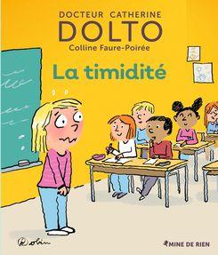 La timidité - Catherine Dolto, Colline Faure-Poirée,  Robin