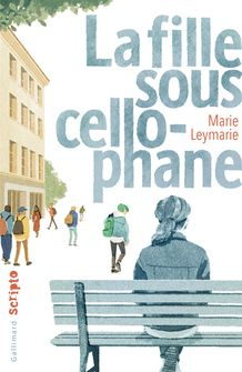 La fille sous cellophane - Marie Leymarie