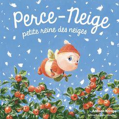 Perce-Neige, petite reine des neiges - Antoon Krings