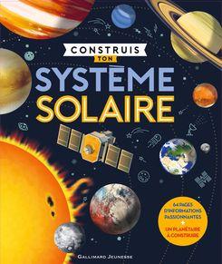 Construis ton Système solaire - Chris Oxlade