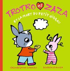 Trotro et Zaza et la mort du petit oiseau - Bénédicte Guettier
