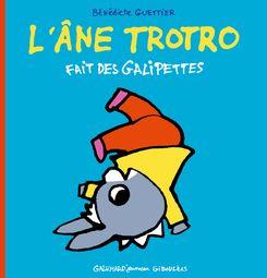 L'âne Trotro fait des galipettes - Bénédicte Guettier
