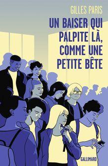 Un baiser qui palpite là, comme une petite bête - Gilles Paris