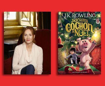 J.K. Rowling nous parle de Jack et la grande aventure du Cochon de Noël