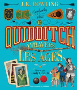 Le Quidditch à travers les âges - Illustré